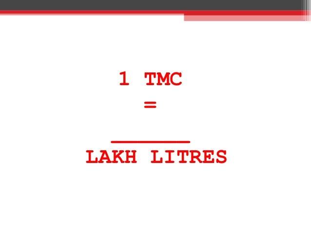 1 TMC = ______ LAKH LITRES