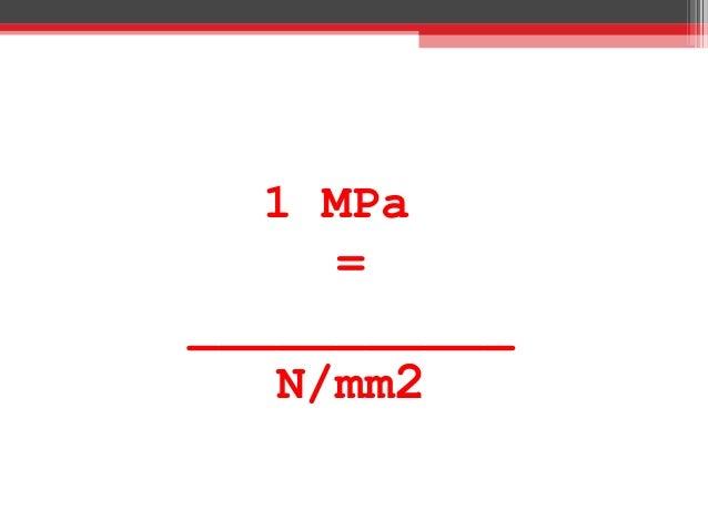 1 MPa = ___________ N/mm2