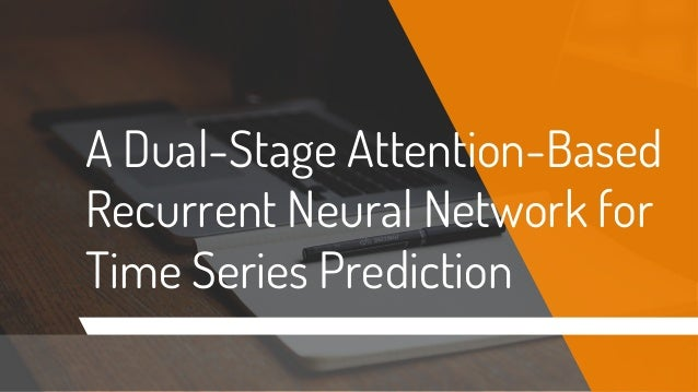 A Dual-Stage Attention-Based Recurrent Neural Network for Time Series Prediction