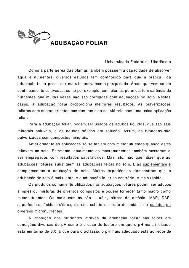 ADUBAÇÃO FOLIAR Universidade Federal de Uberlândia Como a parte aérea das plantas também possuem a capacidade de absorver ...