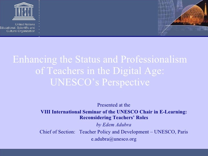Enhancing the Status and Professionalism of Teachers in the Digital Age: UNESCO's Perspective Presented at the VIII Intern...