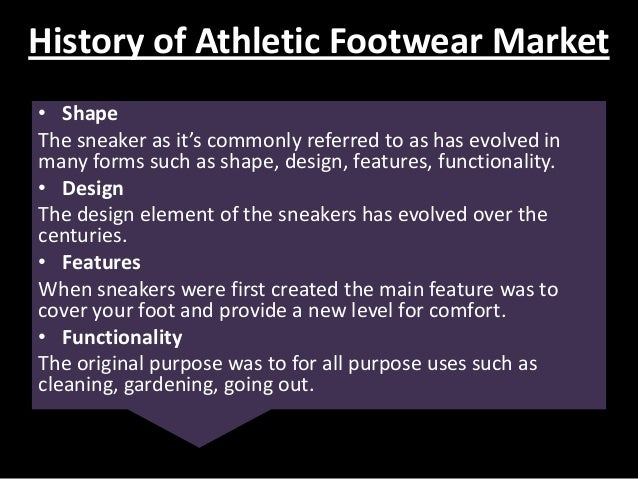 athletic shoes industry Analysis on footwear industry 1 presented by: gorky puri puma ag a german based company best known for its football shoes and athletic shoes.