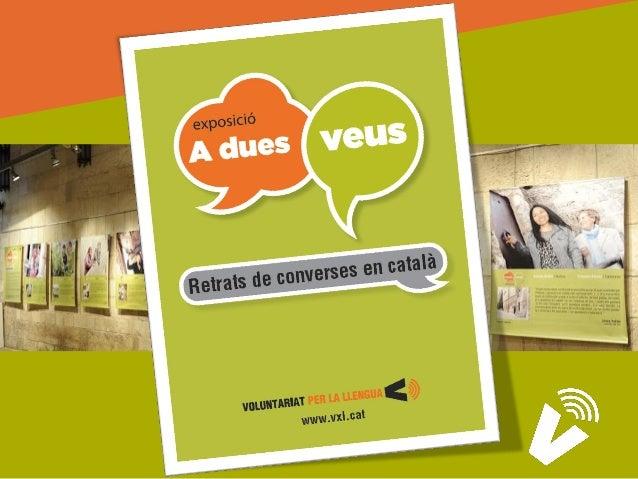 """Presentació """"A dues veus. Retrats de conversa en català"""" és una exposició creada pel Centre de Normalització Lingüística d..."""