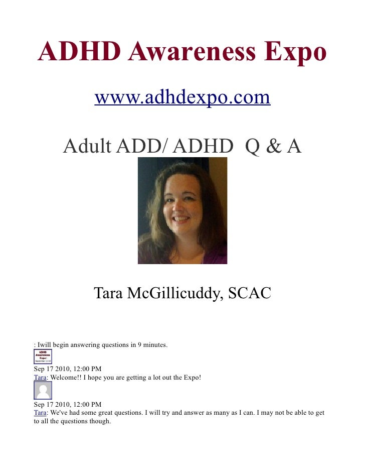 ADHD Awareness Expo                      www.adhdexpo.com            Adult ADD/ ADHD Q & A                         Tara Mc...
