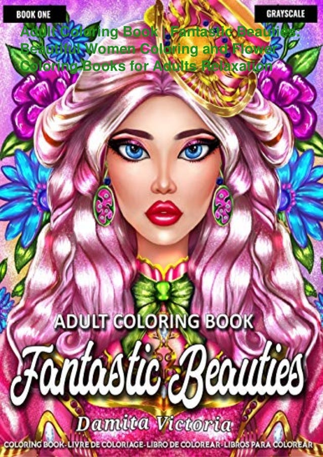 Adult Coloring Book | Fantastic Beauties: Beautiful Women Coloring and Flower Coloring Books for Adults Relaxation