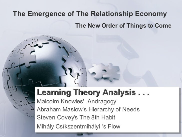 The Emergence of The Relationship Economy  The New Order of Things to Come Learning Theory Analysis . . . Malcolm Knowles'...