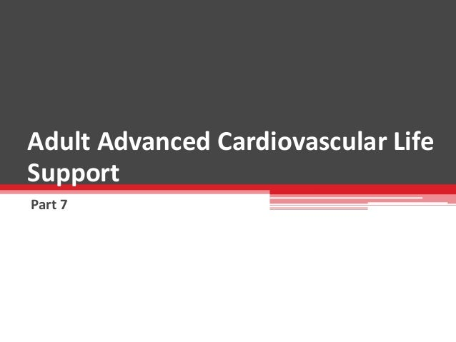 Adult Advanced Cardiovascular Life Support Part 7