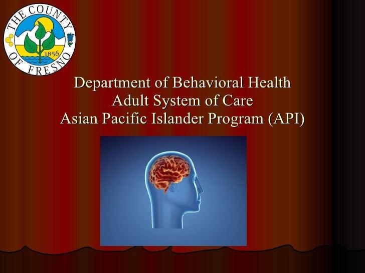 Department of Behavioral Health Adult System of Care Asian Pacific Islander Program (API)