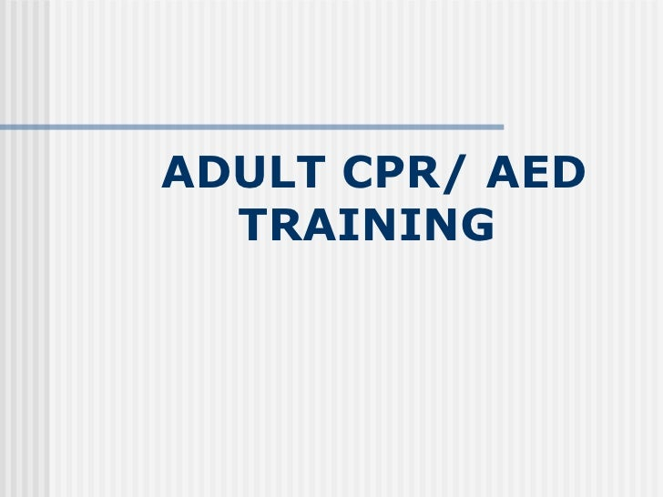 ADULT CPR/ AED  TRAINING