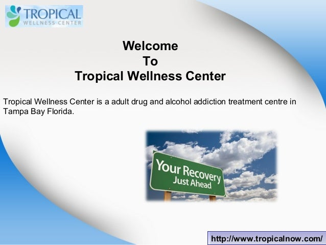 Welcome To Tropical Wellness Center Tropical Wellness Center is a adult drug and alcohol addiction treatment centre in Tam...
