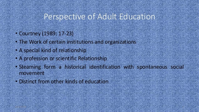role of adult education Adult education: role of social worker 1 role of social worker in adult education by amit kumar yadav amitsowk@gmailcom school of social work.