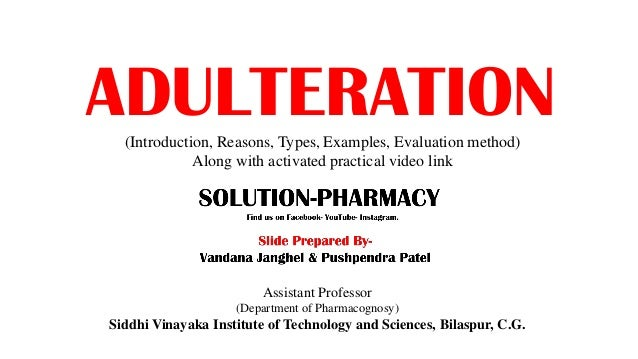 ADULTERATION(Introduction, Reasons, Types, Examples, Evaluation method) Along with activated practical video link Assistan...