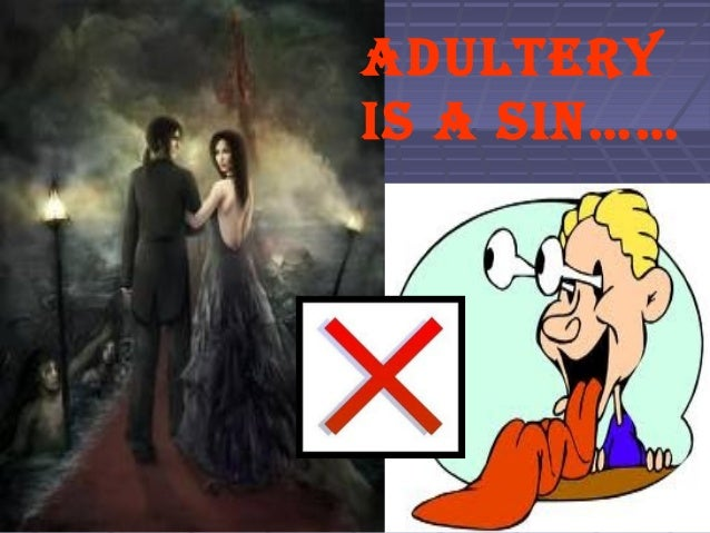 ADULTERY IS A SIN……
