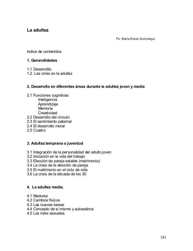 La adultez Ps. María Elena Gorostegui Indice de contenidos 1. Generalidades 1.1 Desarrolllo. 1.2. Las crisis en la adultez...