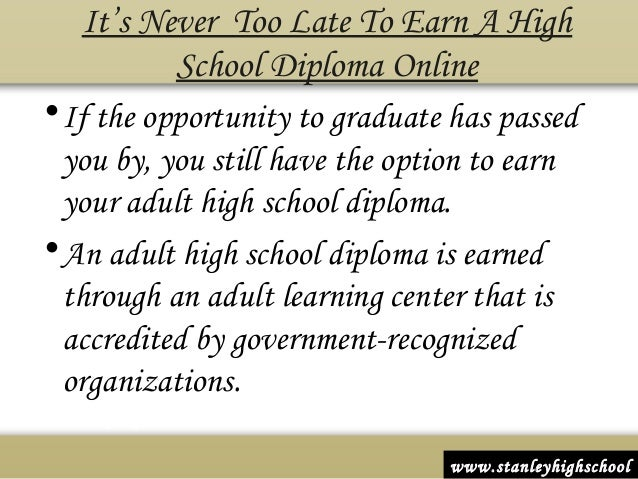 ... 4. It's Never Too Late To Earn A High School Diploma Online ...