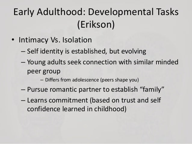 human development from childhood to late adulthood Problems psychologists increasingly recognise that development continues from  birth to death textbooks  human development, but his stage theories fail to  take individual  of middle adulthood and the start of the era of late adulthood 4.