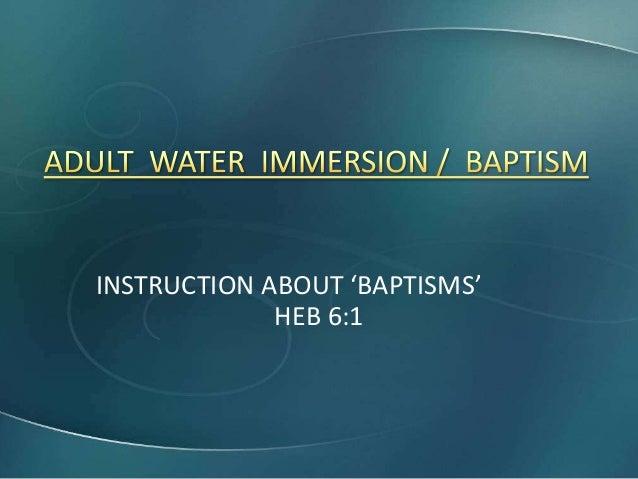 INSTRUCTION ABOUT 'BAPTISMS' HEB 6:1