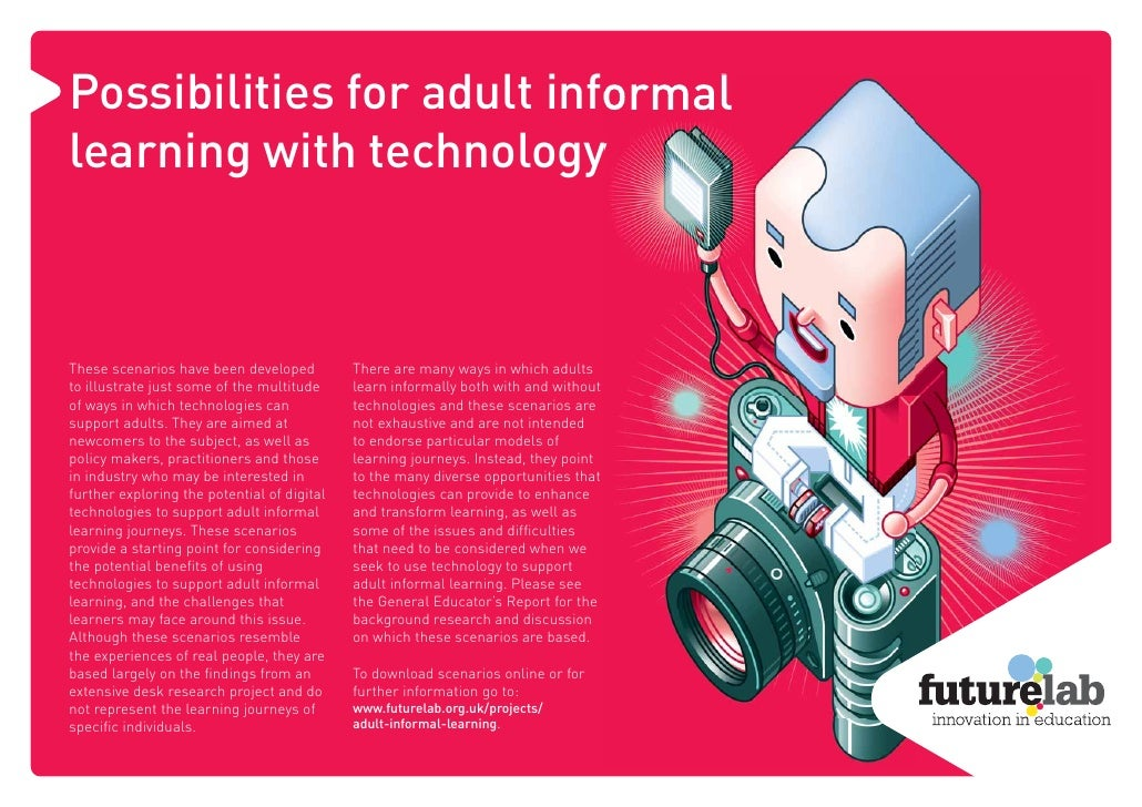 Possibilities for adult informal learning with technology    These scenarios have been developed          There are many w...