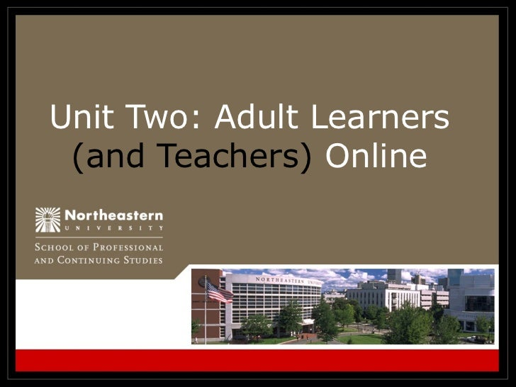 Unit Two: Adult Learners  (and Teachers)  Online