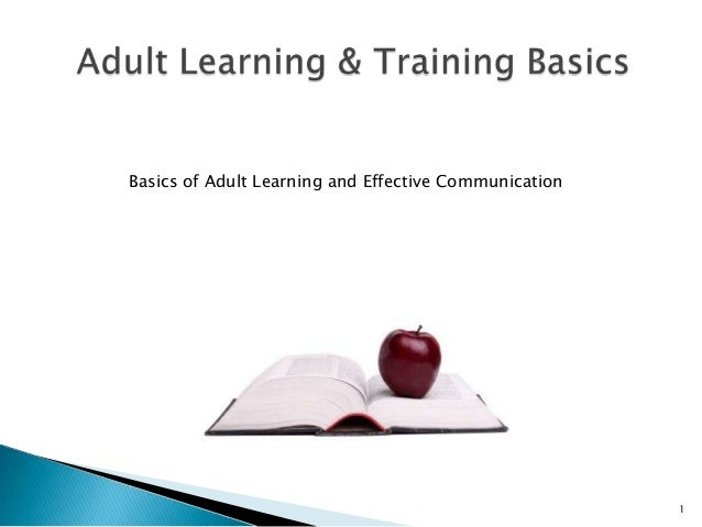 Basics of Adult Learning and Effective Communication  1