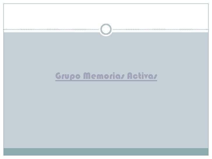 Grupo Memorias Activas<br />