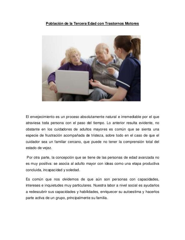 Población de la Tercera Edad con Trastornos MotoresEl envejecimiento es un proceso absolutamente natural e irremediable po...