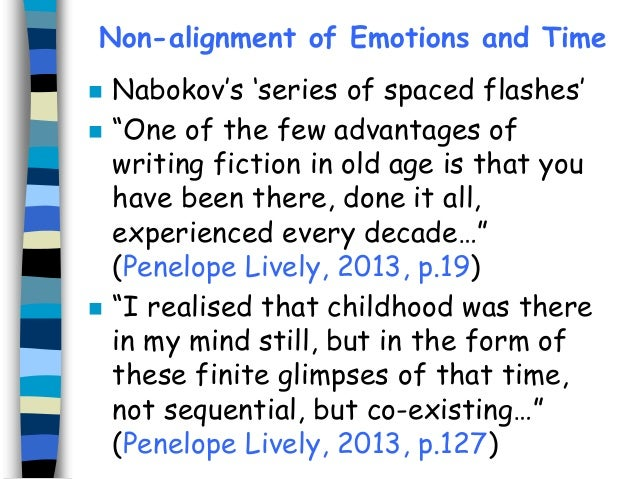 """Non-alignment of Emotions and Time      Nabokov's 'series of spaced flashes' """"One of the few advantages of writing fict..."""