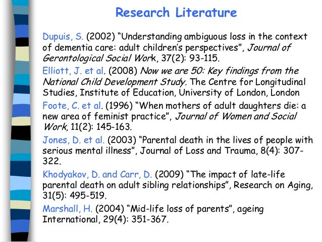 """Research Literature Dupuis, S. (2002) """"Understanding ambiguous loss in the context of dementia care: adult children's pers..."""
