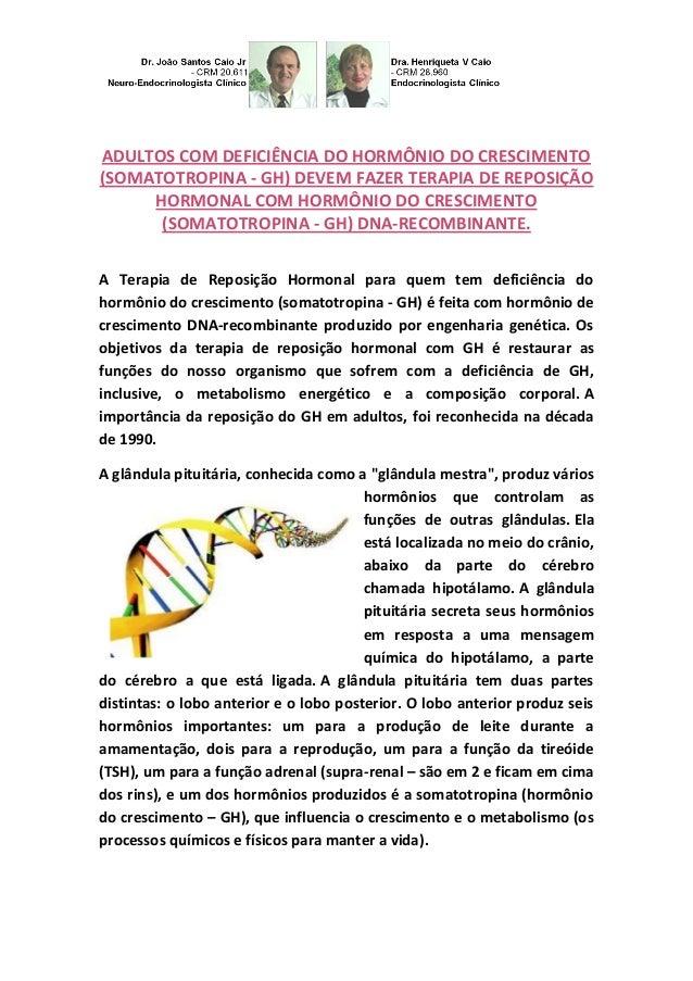 ADULTOS COM DEFICIÊNCIA DO HORMÔNIO DO CRESCIMENTO (SOMATOTROPINA - GH) DEVEM FAZER TERAPIA DE REPOSIÇÃO HORMONAL COM HORM...