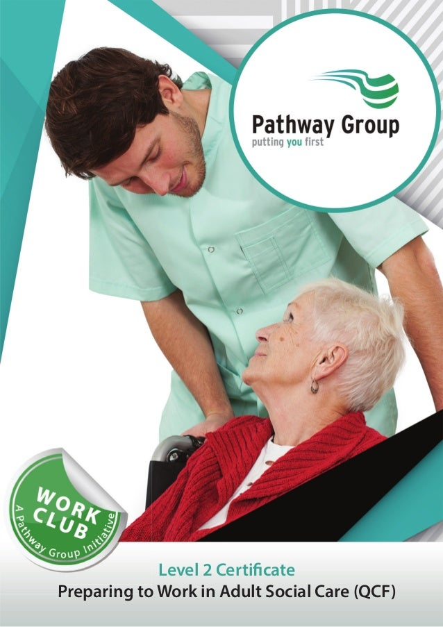 Level 2 Certificate Preparing to Work in Adult Social Care (QCF)PPrreeppaarriinngg ttoo