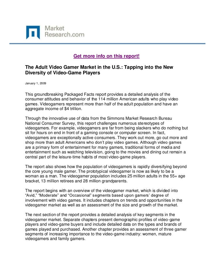 Get more info on this report!The Adult Video Gamer Market in the U.S.: Tapping into the NewDiversity of Video-Game Players...