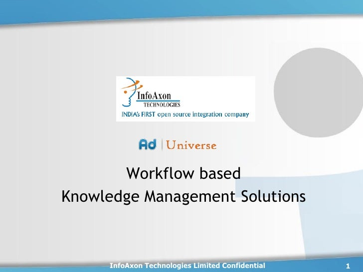 Workflow basedKnowledge Management Solutions     InfoAxon Technologies Limited Confidential   1