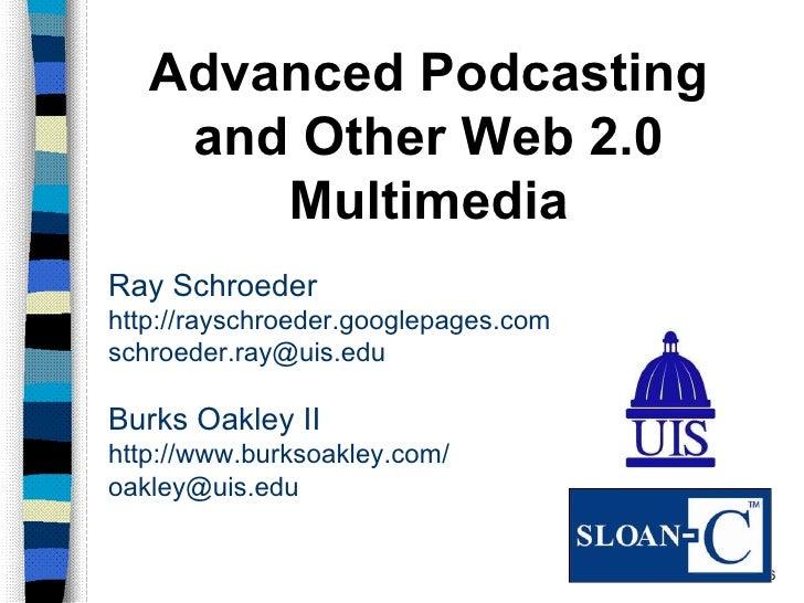 Ray Schroeder http://rayschroeder.googlepages.com  [email_address] Burks Oakley II http://www.burksoakley.com/ [email_addr...