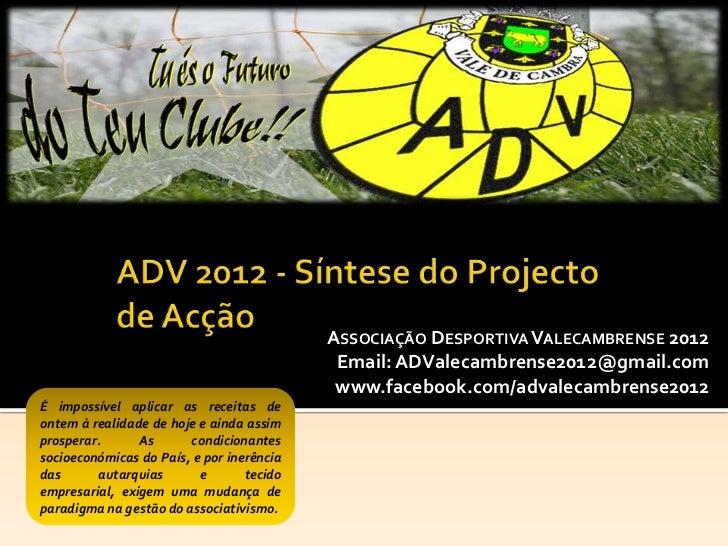 ASSOCIAÇÃO DESPORTIVA VALECAMBRENSE 2012                                            Email: ADValecambrense2012@gmail.com  ...