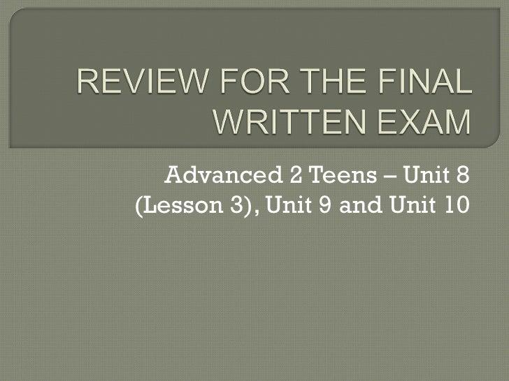 Advanced 2 Teens – Unit 8 (Lesson 3), Unit 9 and Unit 10