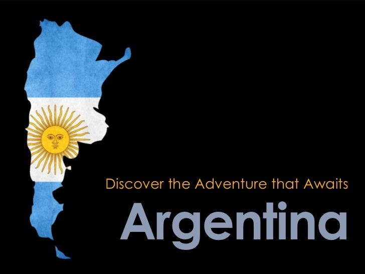 Discover the Adventure that Awaits<br />Argentina<br />
