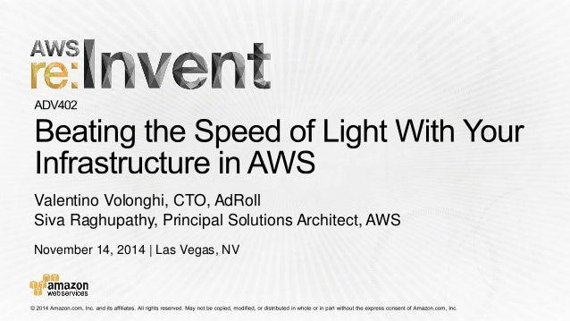November 14, 2014 | Las Vegas, NV  Valentino Volonghi, CTO, AdRoll  Siva Raghupathy, Principal Solutions Architect, AWS