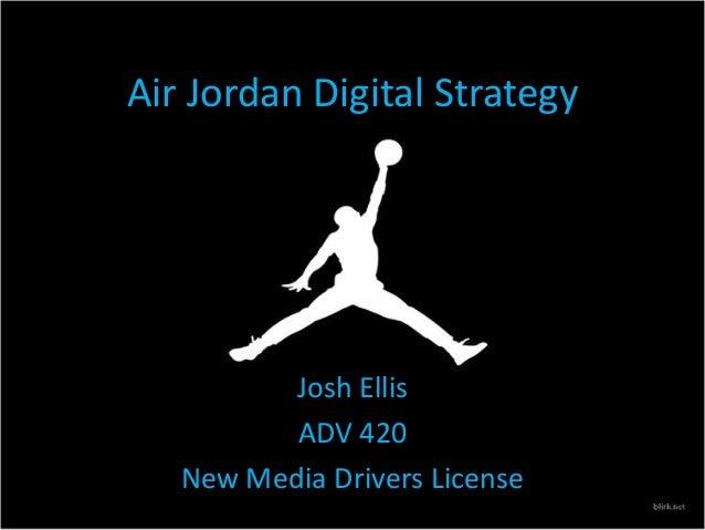 Air Jordan Digital Strategy Josh Ellis ADV 420 New Media Drivers License