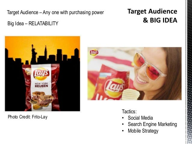 frito lay target audience The main problem i found with frito-lay's quality control has more to do with their target audience than their current production methods in my opinion they do a great job of not only maintain the.