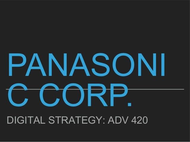 PANASONI C CORP. DIGITAL STRATEGY: ADV 420