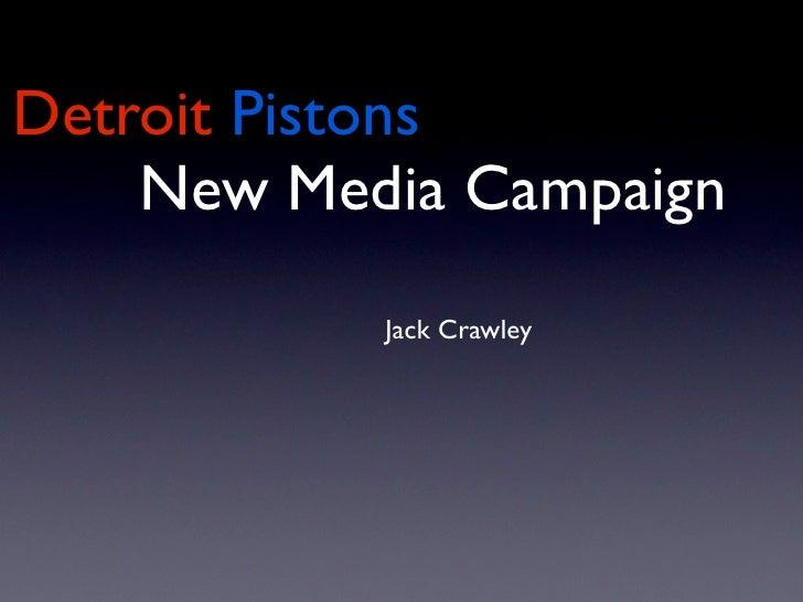 Detroit Pistons    New Media Campaign           Jack Crawley