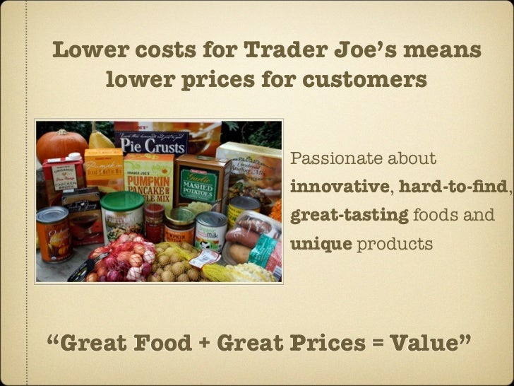 trader joes future marketing strategy How does trader joe's manage to sell twice as much per square foot as whole  foods  grocery store (according to a survey from market force information), in  terms of  transparency and authenticity, the strategy could start to backfire  of  its private label goods to continue into the future will depend on,.