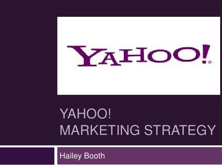 YAHOO!MARKETING STRATEGYHailey Booth