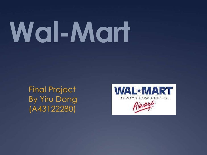 Wal-Mart Final Project By Yiru Dong (A43122280)