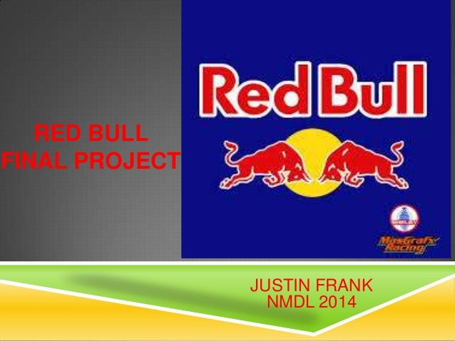 RED BULL FINAL PROJECT JUSTIN FRANK NMDL 2014
