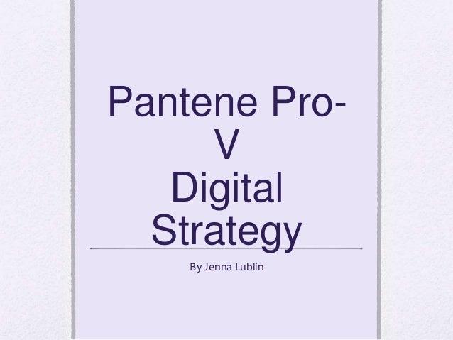 Pantene Pro- V Digital Strategy By Jenna Lublin