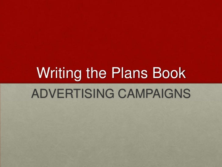 Writing the Plans Book<br />ADVERTISING CAMPAIGNS<br />