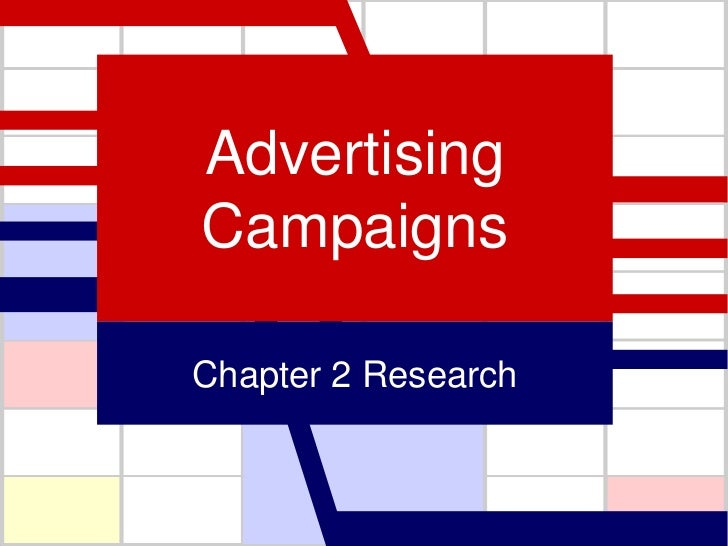 Advertising Campaigns<br />Chapter 2 Research<br />