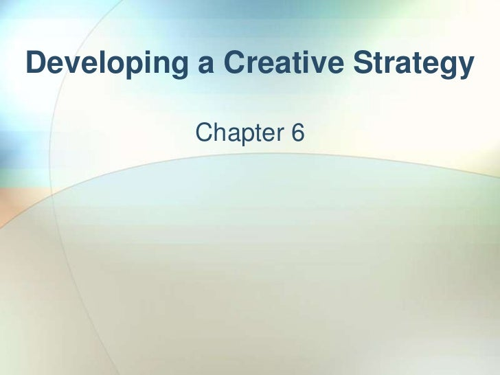 Adv 435 ch 6 creative strategy