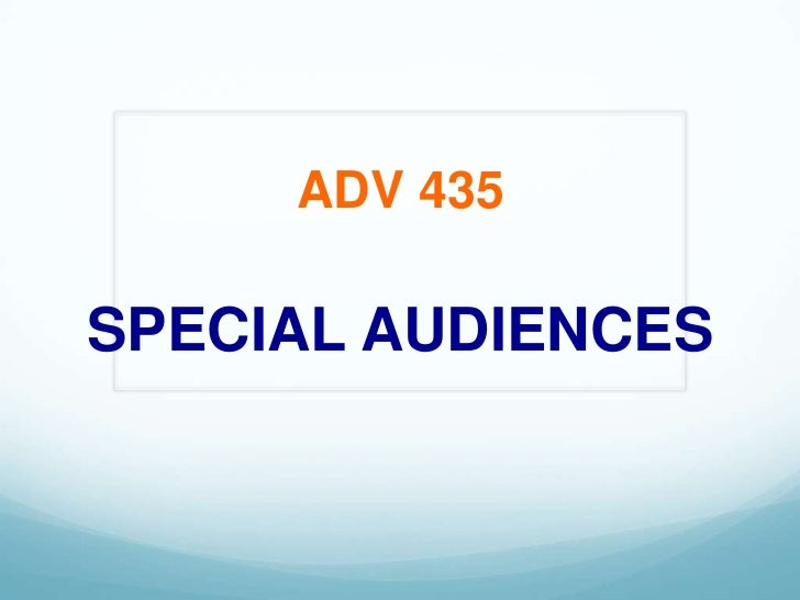 ADV 435<br />SPECIAL AUDIENCES<br />